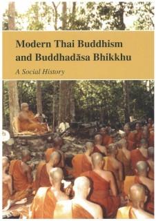 Modern Thai Buddhism and Buddhadasa Bhikkhu- A Social History