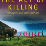 """The Act of Killing"" blends the horrific & the absurd in a disturbing cocktail addressing the political turmoil in Indonesia in 1965."