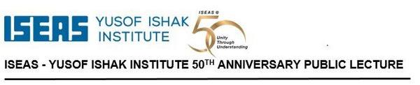ISEAS Yusof Ishak Institute 50 Years Banner