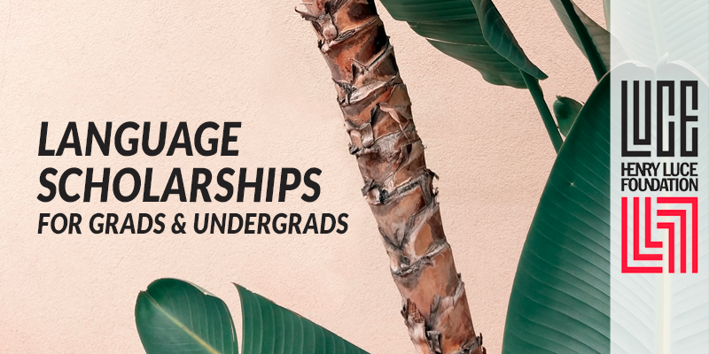 luce language scholarships - Luce Fellowship Applications Open
