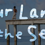 our land is the sea film
