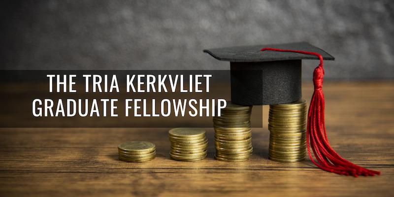 Tria Kerkvliet fellowship